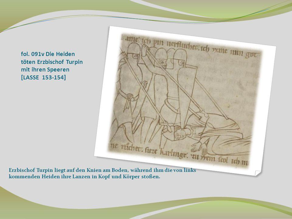 fol. 091v Die Heiden töten Erzbischof Turpin mit ihren Speeren [LASSE 153-154]